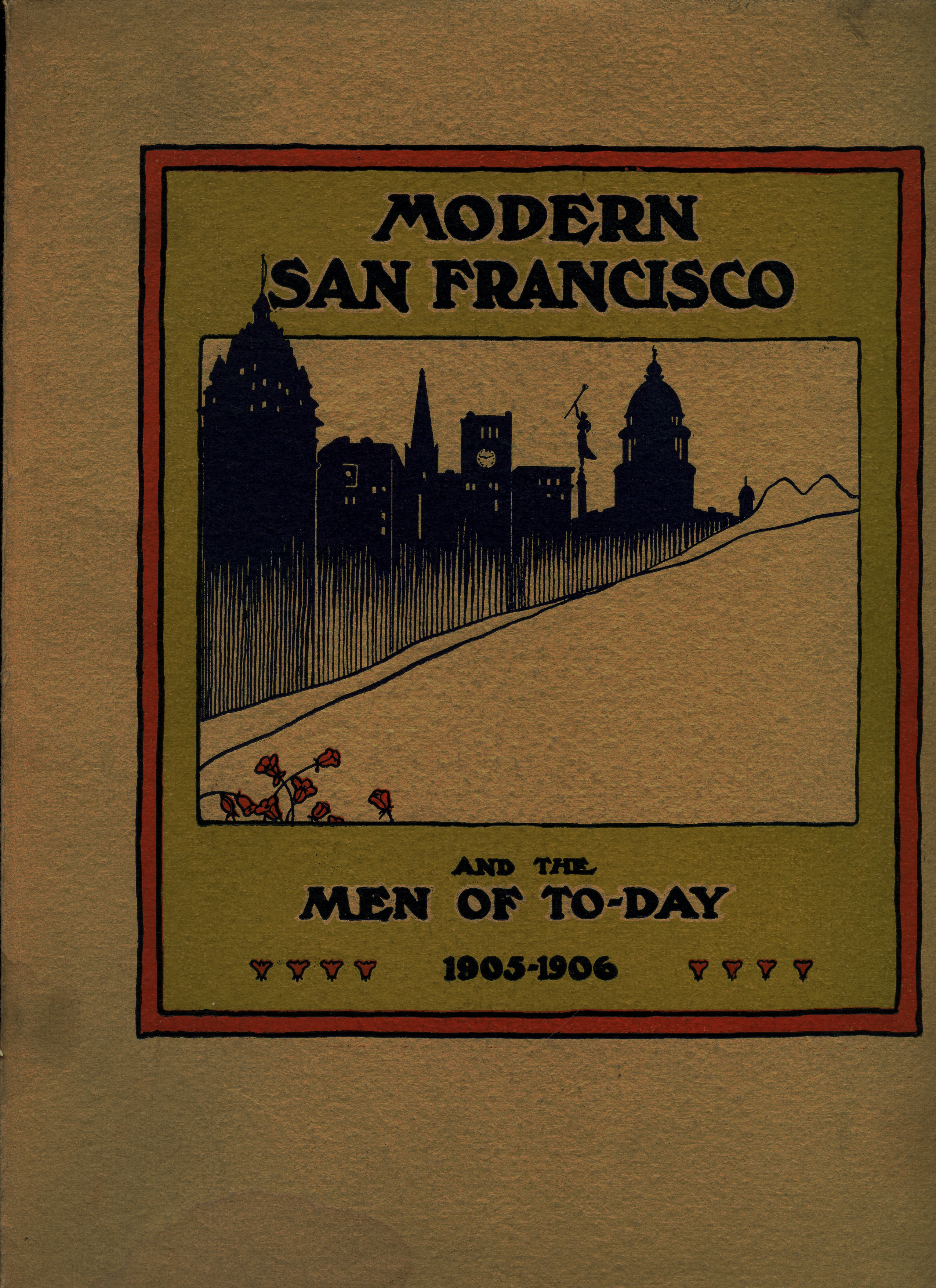 Image for Modern San Francisco and the Men of To-Day 1905-1906